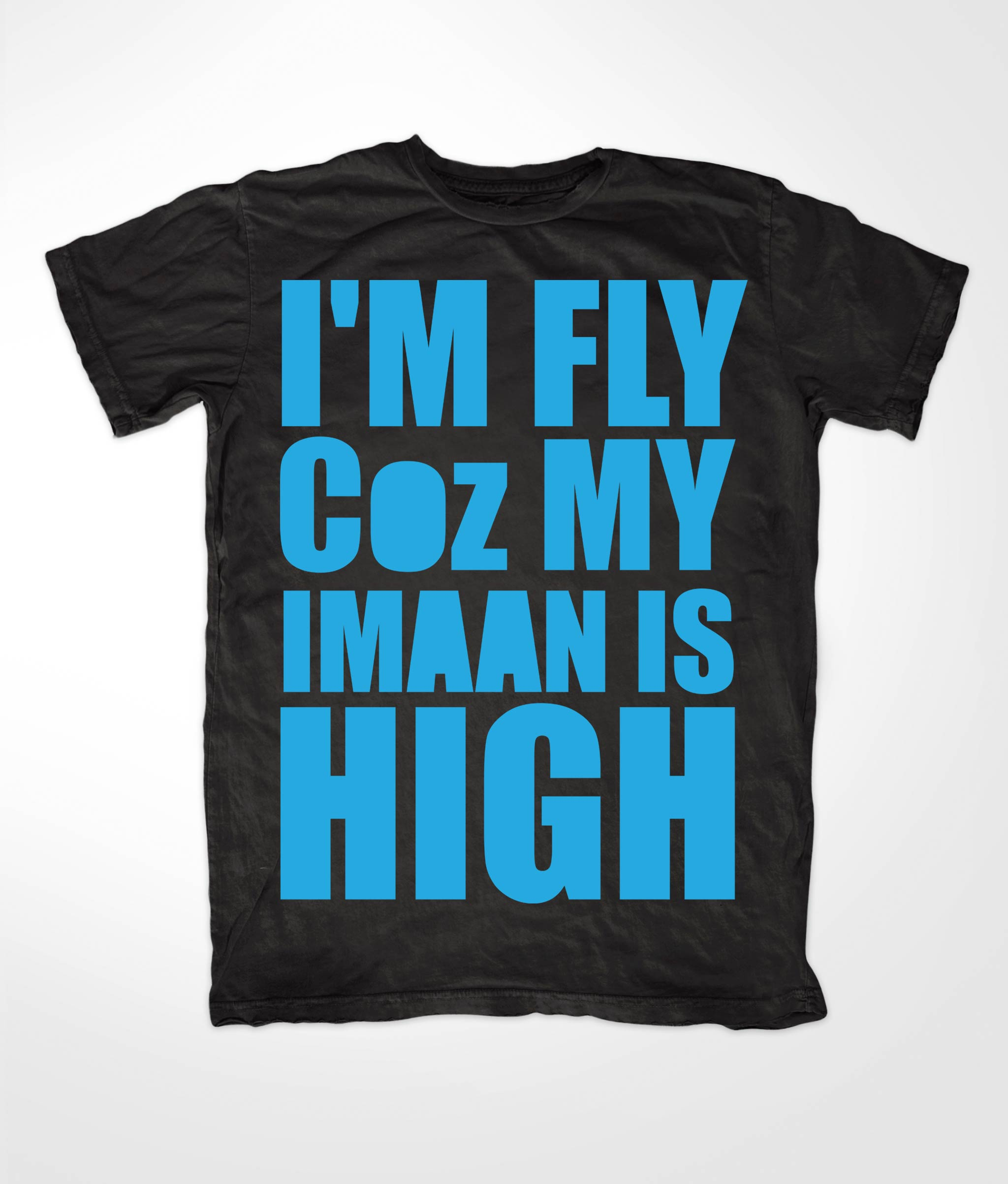 Im Fly Coz My Iman Is High Blue in Black tee
