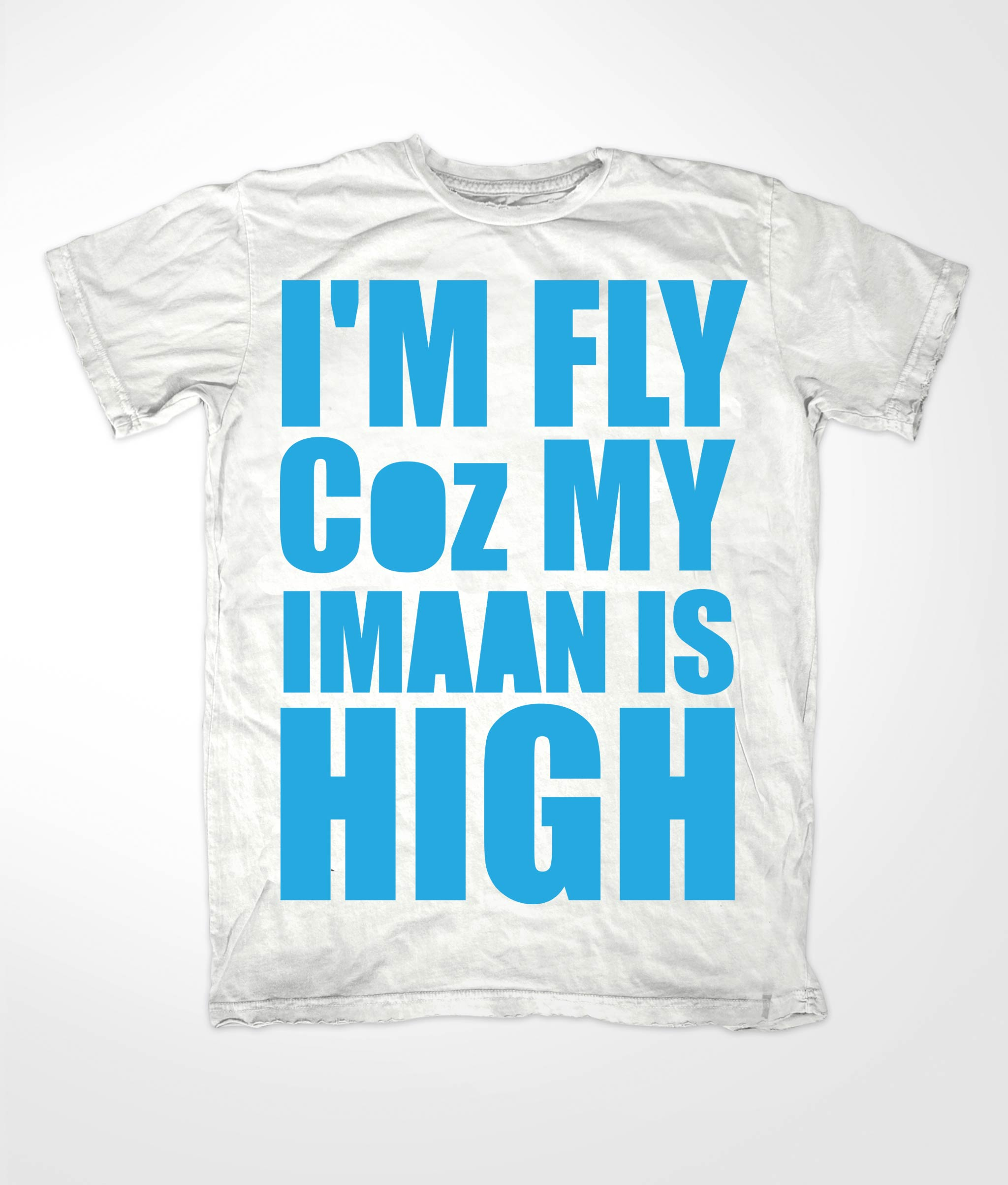 Im Fly Coz My Iman Is High Blue in White tee